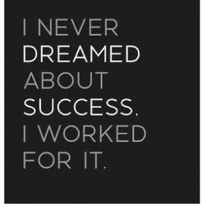 Success takes work.  Your best work.